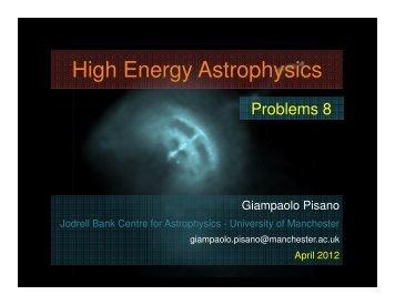 High Energy Astrophysics - Jodrell Bank Centre for Astrophysics ...