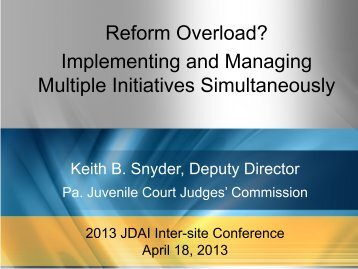 Reform Overload? Implementing and Managing ... - JDAI Helpdesk