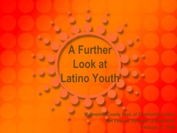Multnomah County, OR A Further Look at Latino ... - JDAI Helpdesk