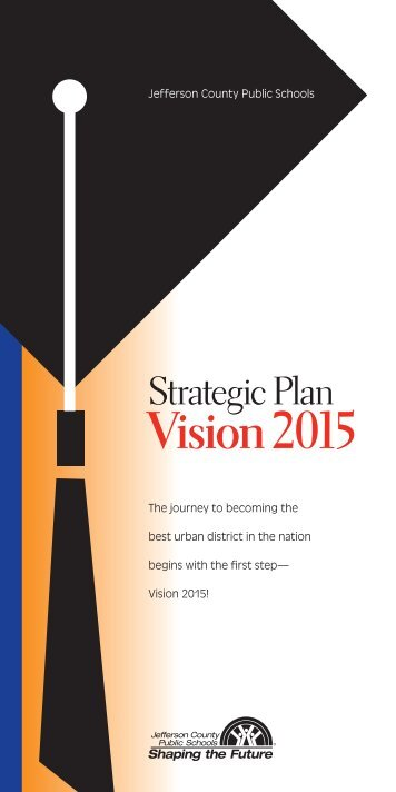 District Strategic Plan: Vision 2015 - Jefferson County Public Schools