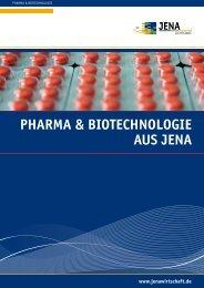 PHARMA & BIOTECHNOLOGIE AUS JENA - Jenawirtschaft