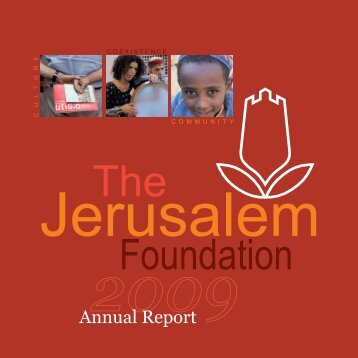 Annual Report 2009 - Jerusalem Foundation