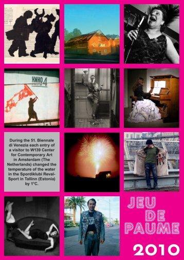 During the 51. Biennale di Venezia each entry of a ... - Jeu de Paume