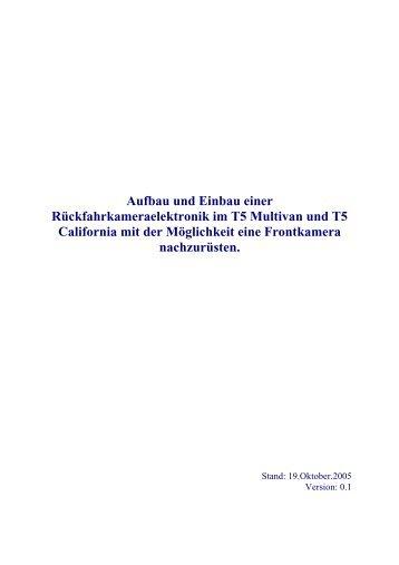 Aufbau und Einbau eines Rückfahrkamerasystems im T5 ... - jewuwa