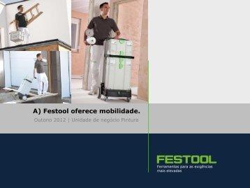 A) Festool oferece mobilidade. - J. Feiteira