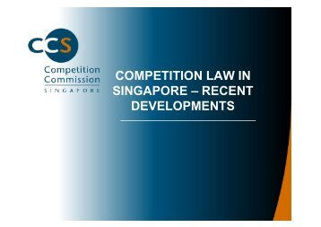 COMPETITION LAW IN SINGAPORE – RECENT DEVELOPMENTS