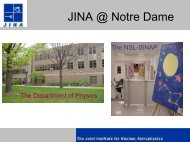 JINA @ Notre Dame - The Joint Institute for Nuclear Astrophysics