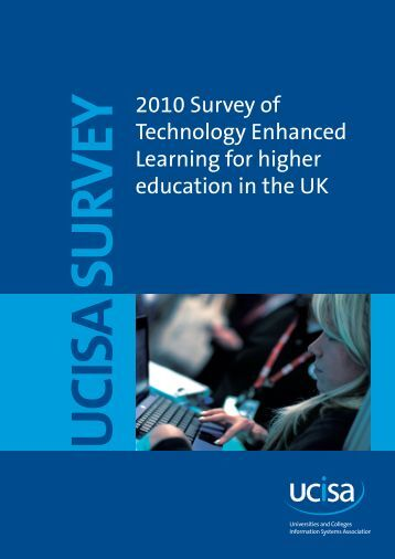 2010 Survey of Technology Enhanced Learning for higher ... - Ucisa