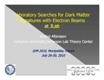 Laboratory Searches for Dark Matter Laboratory ... - Jefferson Lab