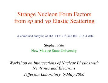 Strange Nucleon Form Factors from ep and νp ... - Jefferson Lab
