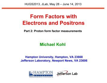Form Factors with Electrons and Positrons - Jefferson Lab