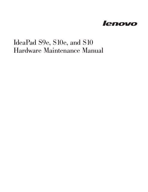 Ideapad S9e, S10e, and S10 Hardware Maintenance     - Lenovo