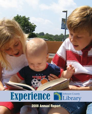 Annual Report 2008: Experience Johnson County Library