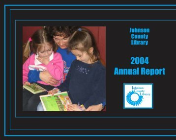 Annual Report 2004 - Johnson County Library