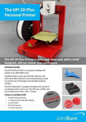 The UP! 3D Plus Personal Printer - John Burn