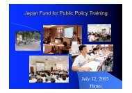 Japan Fund for Public Policy Training July 12, 2005 Hanoi - Tokyo ...