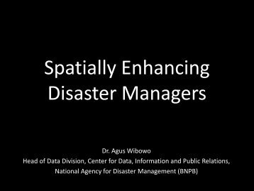 Spatially Enhancing Disaster Managers - Tokyo Development ...