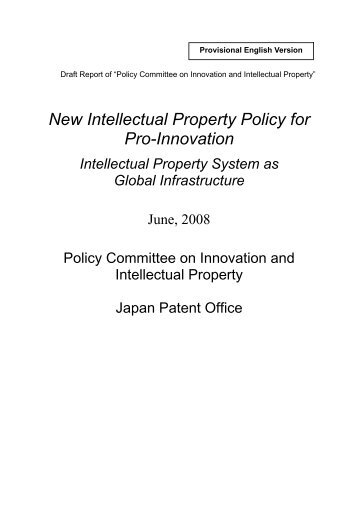 New Intellectual Property Policy for Pro-Innovation - Japan Patent ...