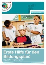 Broschüre - Erste Hilfe für den Bildungsplan (PDF) - Jugendrotkreuz
