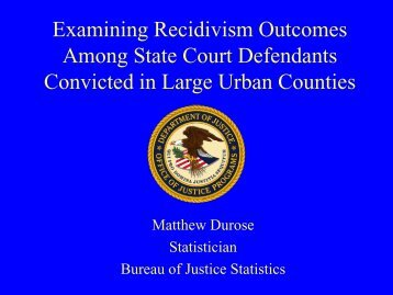 Examining Recidivism Outcomes Among State Court Defendants ...