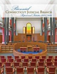 Biennial Report of the Judicial Branch, 2004-2006 - Connecticut ...