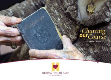 2011 ANNUAL REPORT - Hebrew Health Care