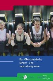 Das Oberbayerische Kinder- und Jugendprogramm - Bezirk ...