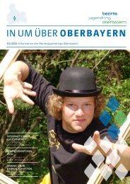 In Um Über Oberbayern 01/2011 - Bezirksjugendring Oberbayern