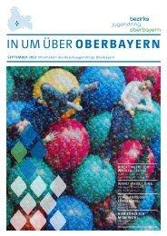 InUmÜberOberbayern – Ausgabe Sept 2013 - Bezirksjugendring ...