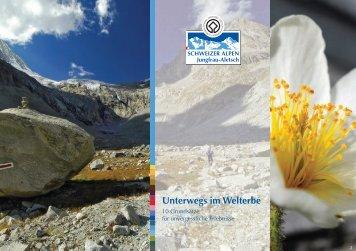 Unterwegs im Welterbe - UNESCO Welterbe Schweizer Alpen ...