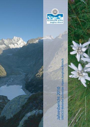 Jahresbericht 2010 - UNESCO Welterbe Schweizer Alpen Jungfrau ...