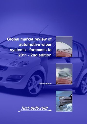 Global market review of automotive wiper systems ... - Just-Auto.com