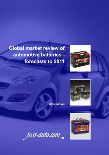 Global market review of automotive batteries - Just-Auto.com