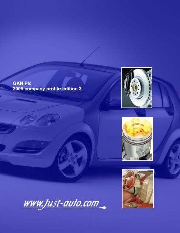 GKN Plc 2005 company profile edition 3 - Just-Auto.com