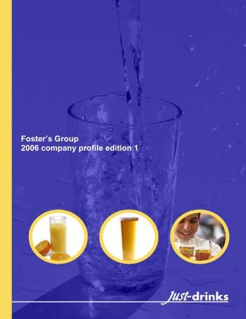 Foster's Group 2006 company profile edition 1 - Just-Drinks