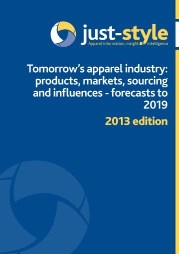 Tomorrow's apparel industry: products, markets ... - Just-Style.com
