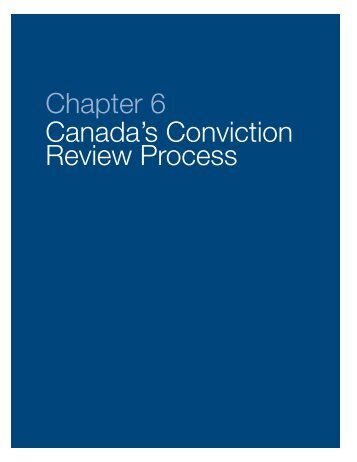 Chapter 6 Canada's Conviction Review Process - Government of ...