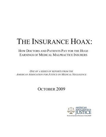 THE INSURANCE HOAX: - American Association for Justice