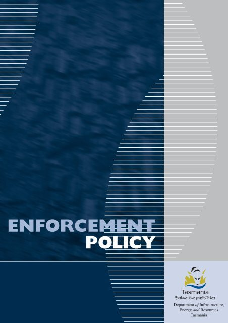 ENFORCEMENT POLICY - Tasmanian Department of Justice