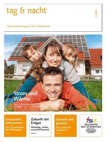 """""""tag & nacht"""", Ausgabe 1/2012 - Stadtwerke Bad Wörishofen"""