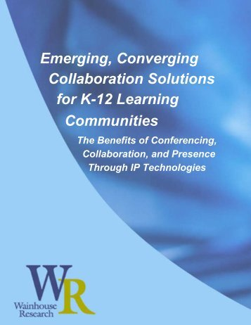 Emerging, Converging Collaboration Solutions for K-12 ... - IVCi