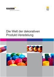 Die Welt der dekorativen Produkt-Veredelung - KAISER Lacke GmbH