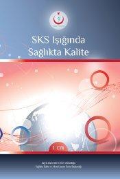 SKS Işığında Sağlıkta Kalite Kitabı 1. Cilt için tıklayınız.