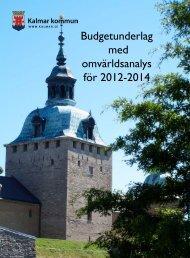 Budgetunderlag med omvärldsanalys för 2012-2014 - Kalmar kommun
