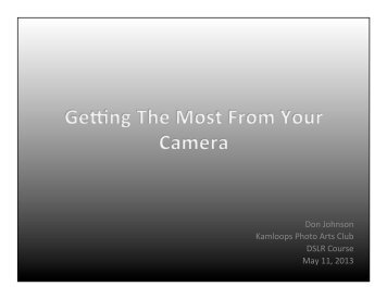 Get the most from your camera - Kamloops Photo Arts Club