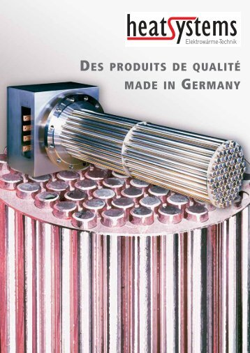 DES PRODUITS DE QUALITÉ MADE IN GERMANY - heatsystems