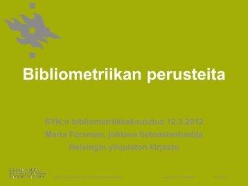 Bibliometriikan perusteita. Maria Forsman - Kansalliskirjasto