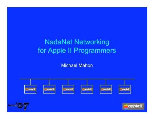 NadaNet Networking for Apple II Programmers - KansasFest