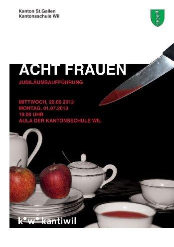 """Jubiläumsaufführung """"Acht Frauen"""" - Kantonsschule Wil"""