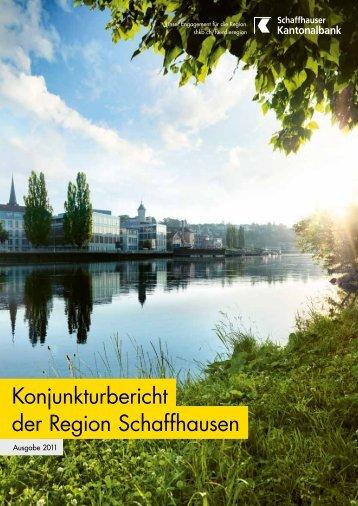 Konjunkturbericht Region Schaffhausen, 2011 - Kantonalbanken